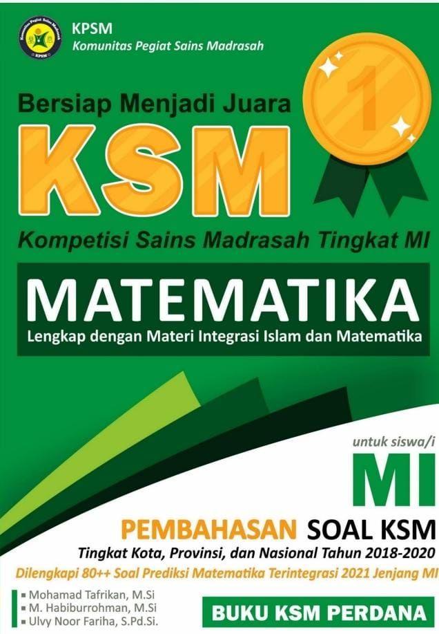 Bersiap Menjadi Juara Kompetisi Sains Madrasah Tingkat MI Matematika Lengkap dengan MateriIslam dan Matematika